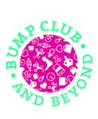 Bump Club & Beyond